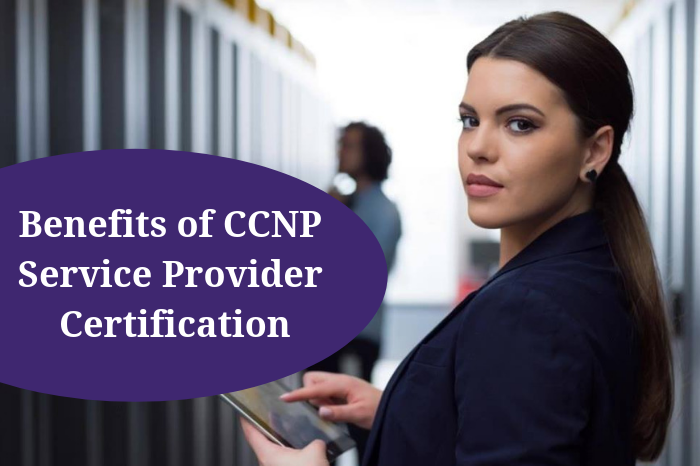 Advantages of Earning CCNP Service provider Certification