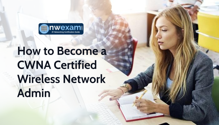 Get CWNA certification for building career in wireless design