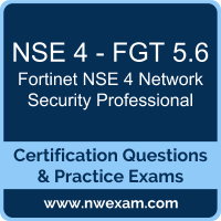 NSE 4 Network Security Professional Dumps, NSE 4 Network Security Professional PDF, Fortinet NSE 4 - FortiOS 5.6 Dumps, NSE 4 - FGT 5.6 PDF, NSE 4 Network Security Professional Braindumps, NSE 4 - FGT 5.6 Questions PDF, Fortinet Exam VCE, Fortinet NSE 4 - FGT 5.6 VCE, NSE 4 Network Security Professional Cheat Sheet