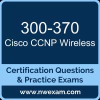 300-370: Cisco Troubleshooting Cisco Wireless Enterprise Networks (WITSHOOT)